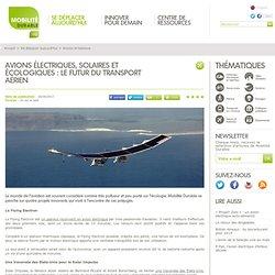 Avions électriques, solaires et écologiques : le futur du transport aérien