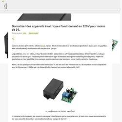 Domotiser des appareils électriques fonctionnant en 220V pour moins de 3€.