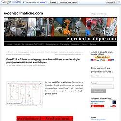Froid17-Le 2éme montage-groupe hermétique avec le single pump down-schémas électriques