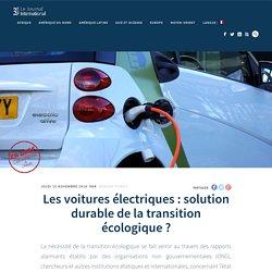 Les voitures électriques : solution durable de la transition écologique ? - Le Journal International
