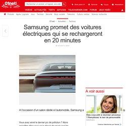 Samsung promet des voitures électriques qui se rechargeront en 20 minutes