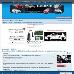 Service Box / SEDRE 2013 PSA Schémas Electriques Et Méthodes de réparation Gratuit Hors Ligne -