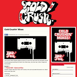 Cold Crushin' Mixes: Exclusive electro funk, boogie, Miami bass, old school rap mix an more