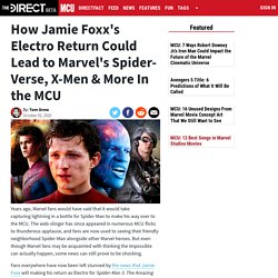 How Jamie Foxx's Electro Return Could Lead to Marvel's Spider-Verse, X-Men & ...
