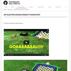 DIY Electro Dough Penalty Shootout - Technology Will Save Us