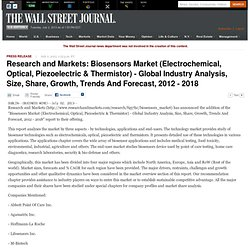 Research and Markets: Biosensors Market (Electrochemical, Optical, Piezoelectric & Thermistor) - Global Industry Analysis, Size, Share, Growth, Trends And Forecast, 2012 - 2018