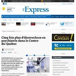Cinq fois plus d'électrochocs en psychiatrie dans le Centre-du-Québec