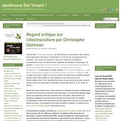 Regard critique sur l'électroculture par Christophe Gatineau