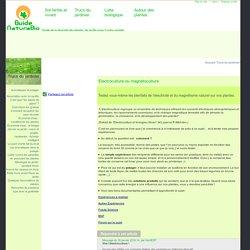 Electroculture ou magnétoculture - Conseil en jardinage biologique