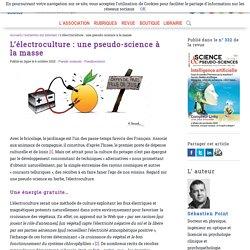 L'électroculture: une pseudo-science à la masse