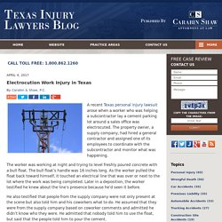 Electrocution Work Injury in Texas — Texas Injury Lawyers Blog — April 4, 2017