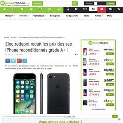 Electrodepot réduit les prix des ses iPhone reconditionnés grade A+ !