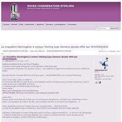 La chaudière électrogène à moteur Stirling type siemens double effet par WHISPERGEN