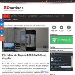 L'Electroloom Mini, l'imprimante 3D de textile bientôt disponible ?