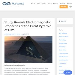 Study reveals electromagnetic properties of the Great Pyramid of Giza