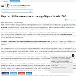 Hypersensibilité aux ondes électromagnétiques: dans la tête?