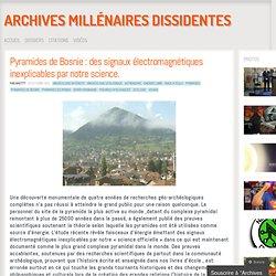 Pyramides de Bosnie : des signaux électromagnétiques inexplicables par notre science.