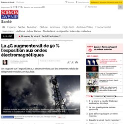 La 4G augmenterait de 50 % l'exposition aux ondes électromagnétiques