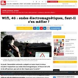 Wifi, 4G : ondes électromagnétiques, faut-il s'en méfier ?