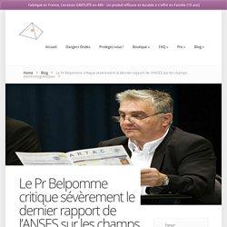 Le Pr Belpomme critique sévèrement le dernier rapport de l'ANSES sur les champs électromagnétiques - Protections Danger Ondes
