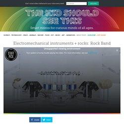 Electromechanical instruments + rocks: Rock Band