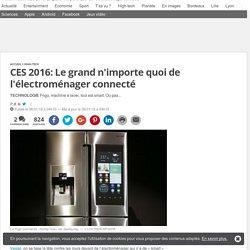 CES 2016: Le grand n'importe quoi de l'électroménager connecté