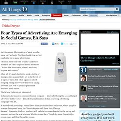 Electronic Arts Sees Four Types of Advertising Emerging in Social Game - Tricia Duryee