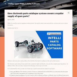 How electronic parts catalogue systems ensure a regular supply of spare parts?