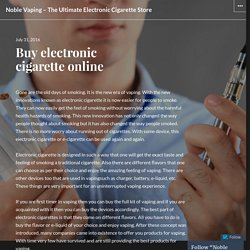 Buy electronic cigarette online – Noble Vaping – The Ultimate Electronic Cigarette Store