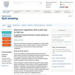 Electronic cigarettes: Not a safe way to light up