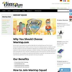 Best Electronic Cigeratte & Digital Vaporizer - WeeVap Squad