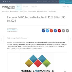 Electronic Toll Collection Market Worth 10.57 Billion USD by 2022
