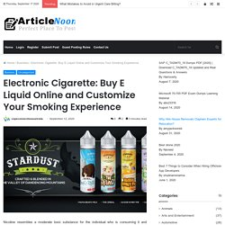 Electronic Cigarette: Buy E Liquid Online and Customize Your Smoking Experience