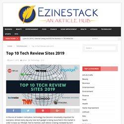 Top 10 Tech Review Sites 2019 - Electronic Gadgets