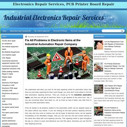 Industrial Electronics Repair Services : Fix All Problems in Electronic Items at the Industrial Automation Repair Company