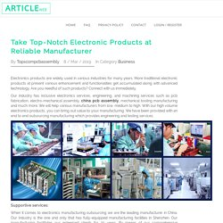 Take Top-Notch Electronic Products at Reliable Manufacturer