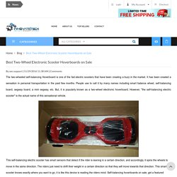 Blog - Best Two-Wheel Electronic Scooter Hoverboards on Sale