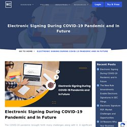 Electronic Signature During COVID-19 Pandemic and in Future