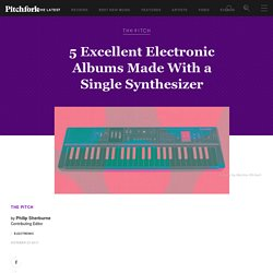 5 Excellent Electronic Albums Made With a Single Synthesizer