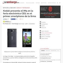 Kodak presenta el IM5 en la feria electrónica CES; es el primer smartphone de la firma