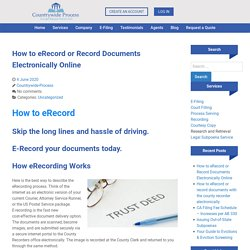 How to eRecord or Record Documents Electronically Online - Countrywide Process