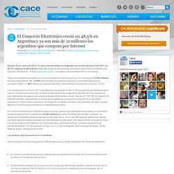 El Comercio Electrónico creció un 48,5% en Argentina y ya son más de 12 millones los argentinos que compran por Internet » Cámara Argentina de Comercio Electrónico