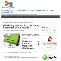 ¿Marketing en internet y marketing electrónico son lo mismo?