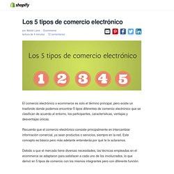 Los 5 tipos de comercio electronico explicados en el blog de Shopify