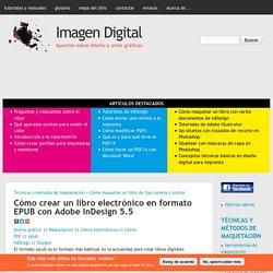 Cómo crear un libro electrónico en formato EPUB con Adobe InDesign 5.5