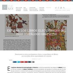 Explora los libros electrónicos del Inah (Catálogo gratuito) - Más de México