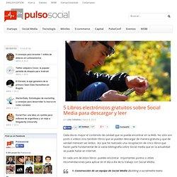 5 Libros electrónicos gratuitos sobre Social Media para descarga