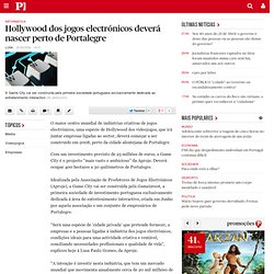 Hollywood dos jogos electrónicos deverá nascer perto de Portalegre