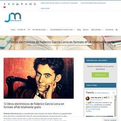 12 libros electrónicos de Federico García Lorca en formato ePub totalmente gratis