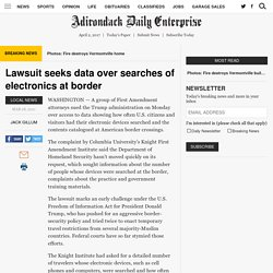 Lawsuit seeks data over searches of electronics at border